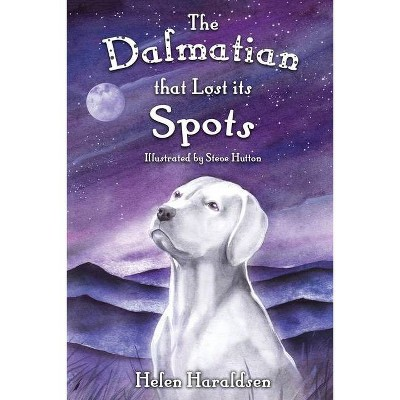 The Dalmatian that Lost its Spots - by  Helen Haraldsen (Paperback)