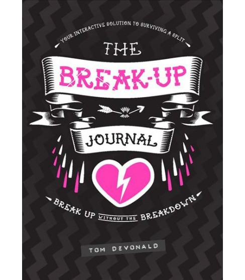 Break-Up Journal : Your Interactive Solution to Surviving a Split (Paperback) (Tom Devonald). - image 1 of 1