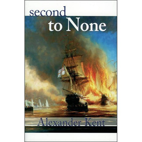 Second to None - (Bolitho Novels (Paperback)) by  Alexander Kent (Paperback) - image 1 of 1