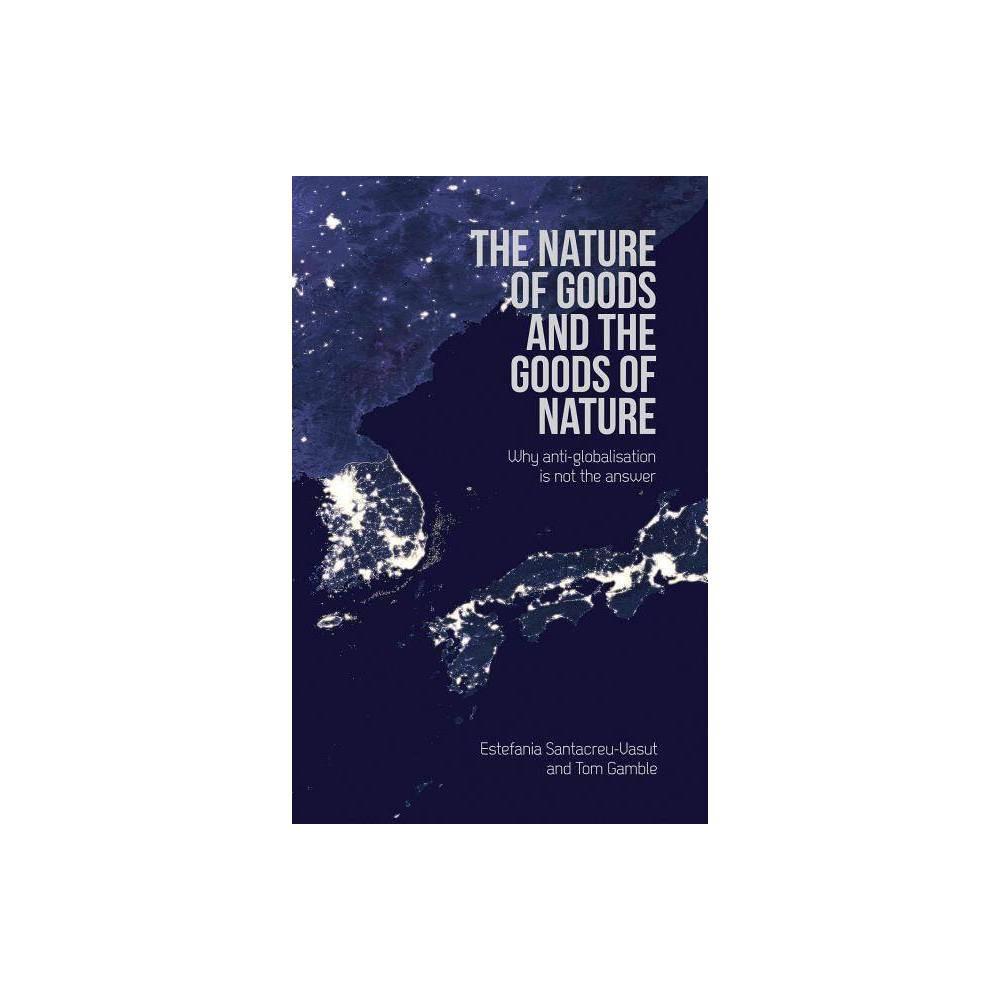The Nature of Goods and the Goods of Nature - (Societas) by Estefania Santacreu-Vasut & Tom Gamble