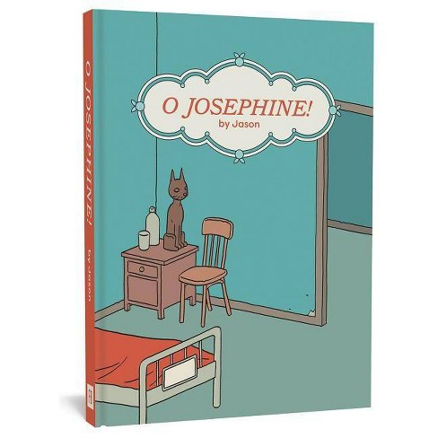 O Josephine! - by  Jason (Hardcover) - image 1 of 1