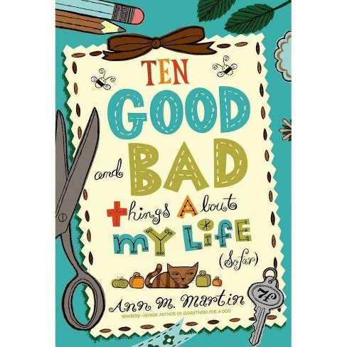 Ten Good and Bad Things about My Life (So Far) - by  Ann M Martin (Paperback) - image 1 of 1