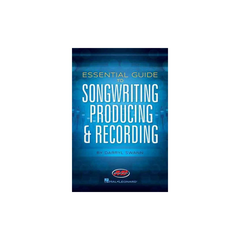 Essential Guide to Songwriting, Producing & Recording (Paperback) (Darryl Swann)