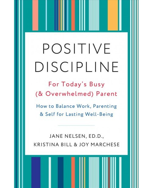 Positive Discipline for Today's Busy (and Overwhelmed) Parent : How to Balance Work, Parenting, and Self - image 1 of 1
