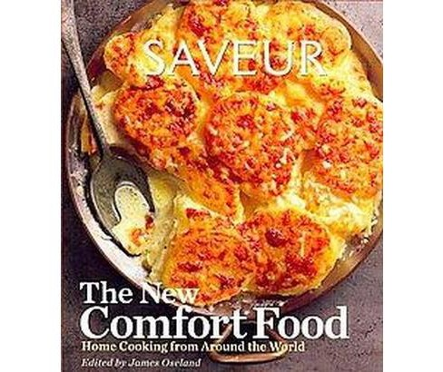 Saveur: The New Comfort Food : Home Cooking from Around the World (Hardcover) - image 1 of 1