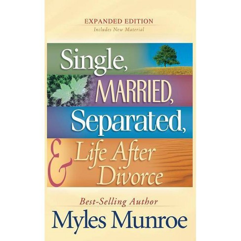 Single, Married, Separated, and Life After Divorce - by  Myles Munroe (Hardcover) - image 1 of 1
