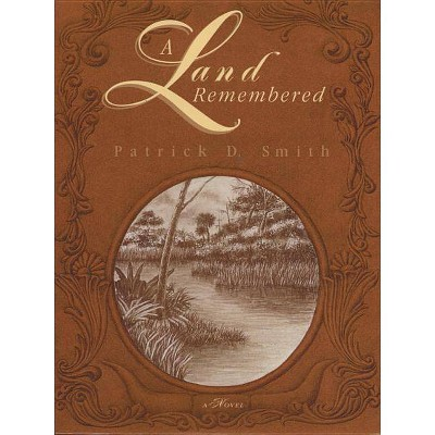 A Land Remembered - by  Patrick D Smith (Paperback)