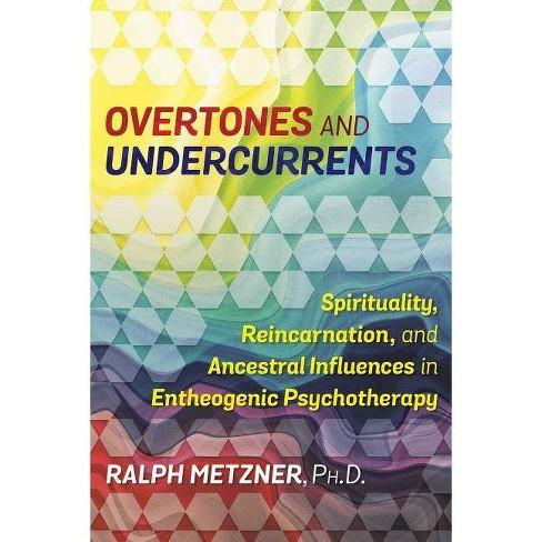Overtones and Undercurrents - by  Ralph Metzner (Paperback) - image 1 of 1