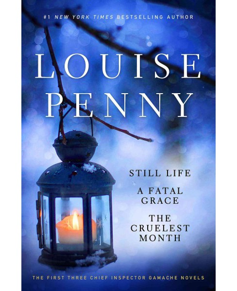 Louise Penny : Still Life / Fatal Grace / the Cruelest Month (Paperback) - image 1 of 1