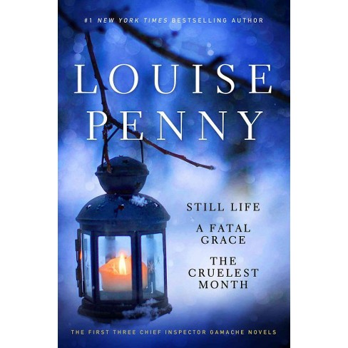 Louise Penny Still Life Fatal Grace The Cruelest Month