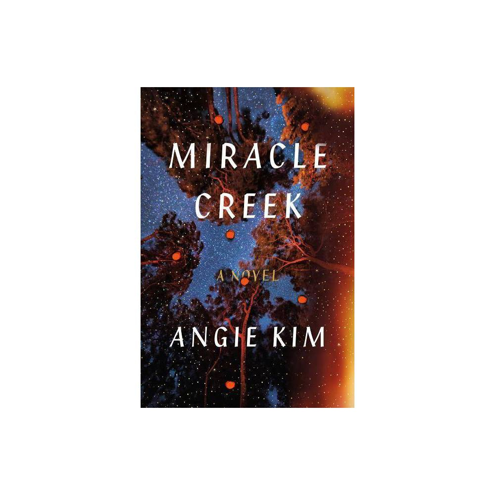 Miracle Creek By Angie Kim Hardcover