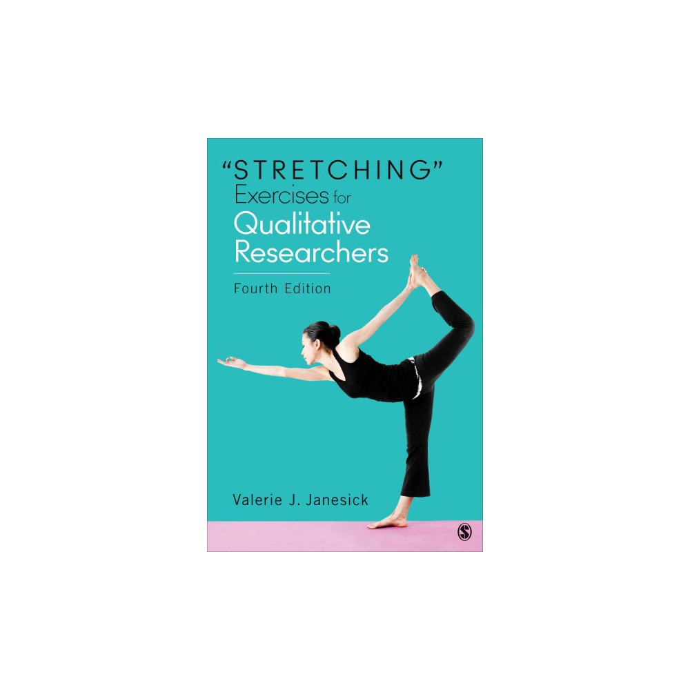 Stretching Exercises for Qualitative Researchers (Paperback) (Valerie J. Janesick)