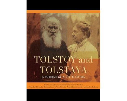 Tolstoy and Tolstaya : A Portrait of a Life in Letters -  by Andrew Donskov (Hardcover) - image 1 of 1
