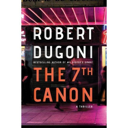 The 7th Canon - by  Robert Dugoni (Paperback) - image 1 of 1