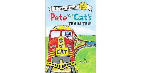 Pete the Cat's Train Trip (Hardcover) (James Dean) - image 1 of 1