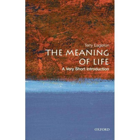 The Meaning of Life: A Very Short Introduction - (Very Short Introductions) by  Terry Eagleton - image 1 of 1