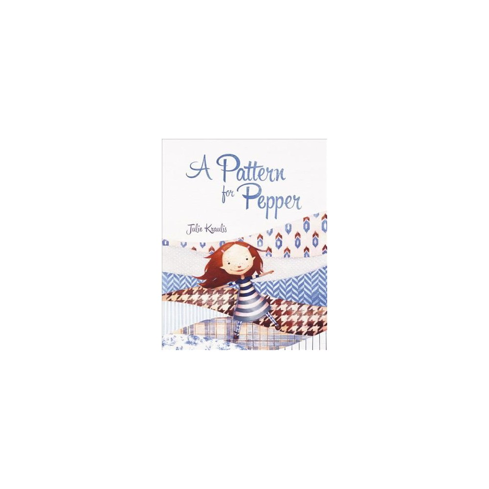Pattern for Pepper - by Julie Kraulis (Hardcover)