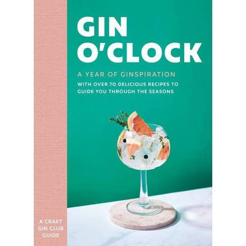 Gin O'Clock: A Year of Ginspiration - by  Craft Gin Club (Hardcover) - image 1 of 1