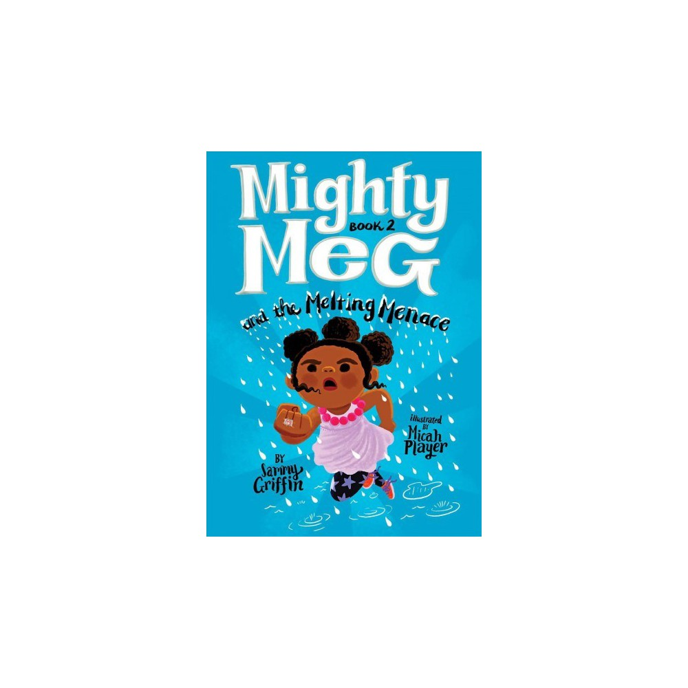 Mighty Meg and the Melting Menace - (Mighty Meg) by Sammy Griffin (Hardcover)