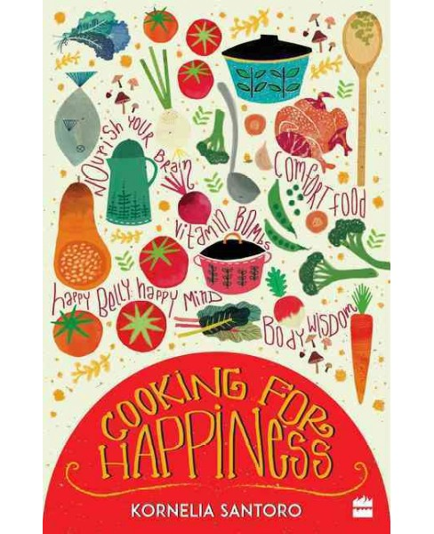 Cooking for Happiness (Paperback) (Kornelia Santoro) - image 1 of 1