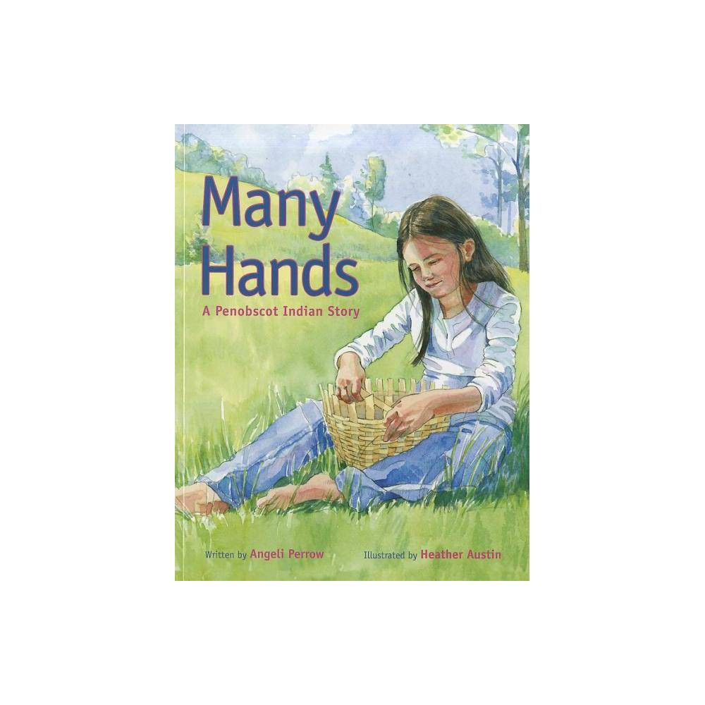 Many Hands By Heather Austin Angeli Perrow Paperback