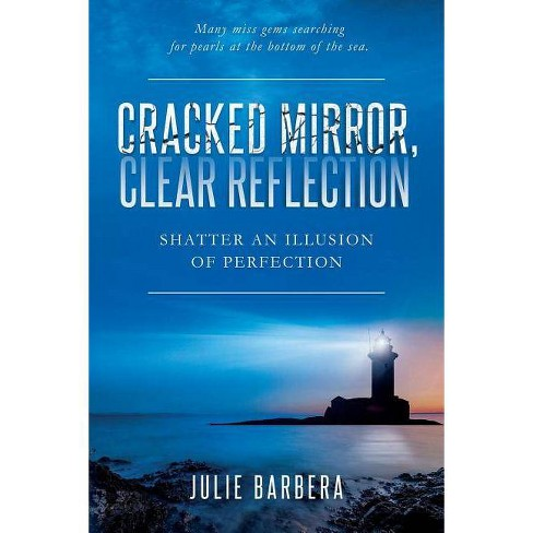 Cracked Mirror, Clear Reflection - by  Julie Barbera (Paperback) - image 1 of 1