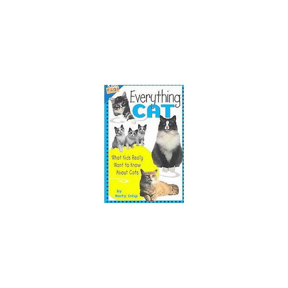 Everything Cat : What Kids Really Want to Know About Cats (Paperback) (Marty Crisp)