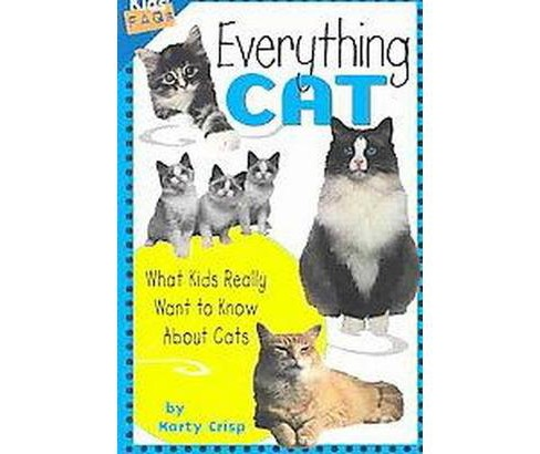 Everything Cat : What Kids Really Want to Know About Cats (Paperback) (Marty Crisp) - image 1 of 1
