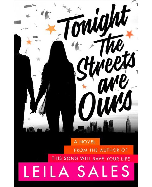 Tonight the Streets Are Ours -  Reprint by Leila Sales (Paperback) - image 1 of 1