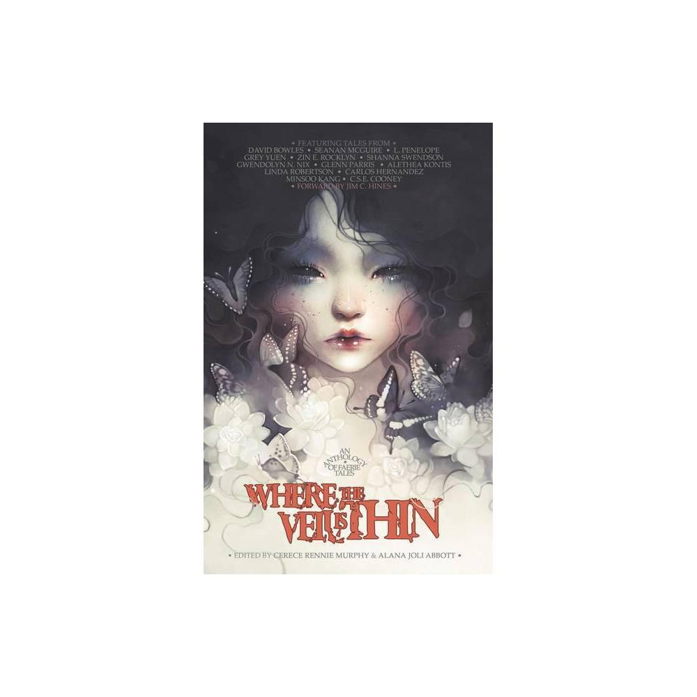Where The Veil Is Thin By Alana Joli Abbott Cerece Rennie Murphy Paperback