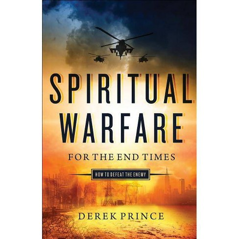 Spiritual Warfare for the End Times - by  Derek Prince (Paperback) - image 1 of 1