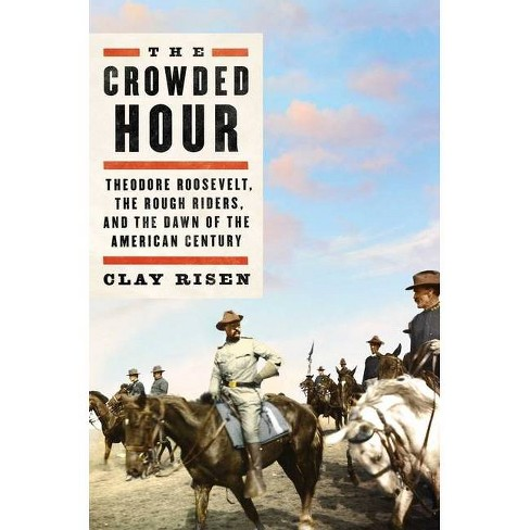 The Crowded Hour - by  Clay Risen (Hardcover) - image 1 of 1