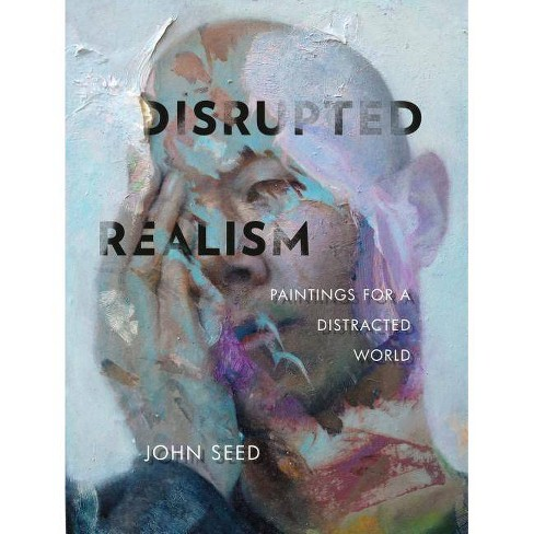 Disrupted Realism - by  John Seed (Hardcover) - image 1 of 1