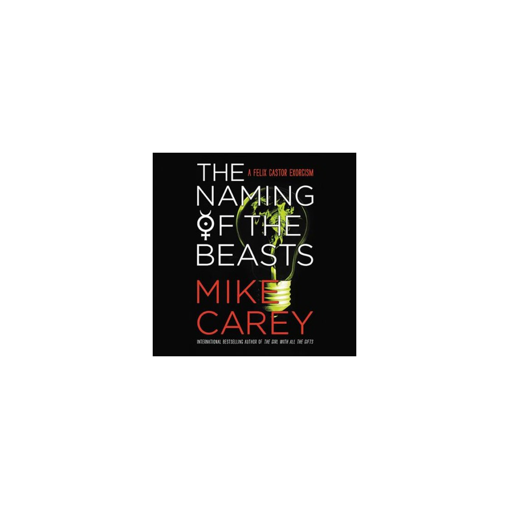 Naming of the Beasts - Unabridged (Felix Castor) by Mike Carey (CD/Spoken Word)