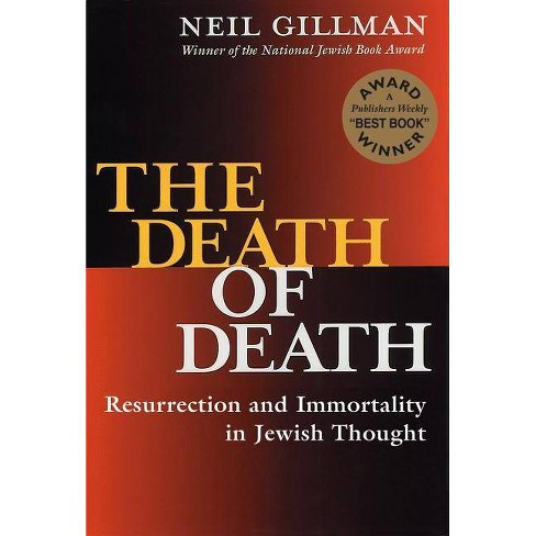 The Death of Death - (Resurrection and Immortality in Jewish Thought) by  Neil Gillman (Paperback) - image 1 of 1