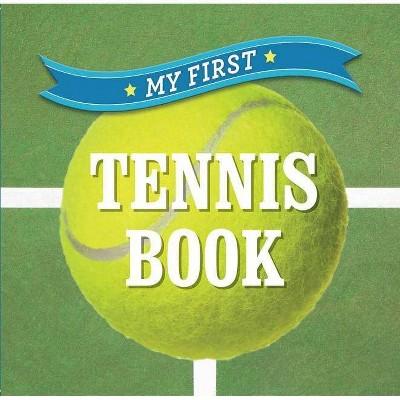 My First Tennis Book - (First Sports)(Board Book)