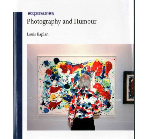 Photography and Humour (Paperback) (Louis Kaplan) - image 1 of 1