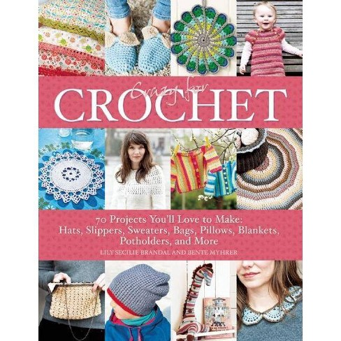 Crazy for Crochet - by  Lilly Secilie Brandal & Bente Myhrer (Paperback) - image 1 of 1