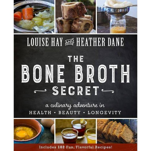 Bone Broth Secret - by  Louise L Hay & Heather Dane (Paperback) - image 1 of 1