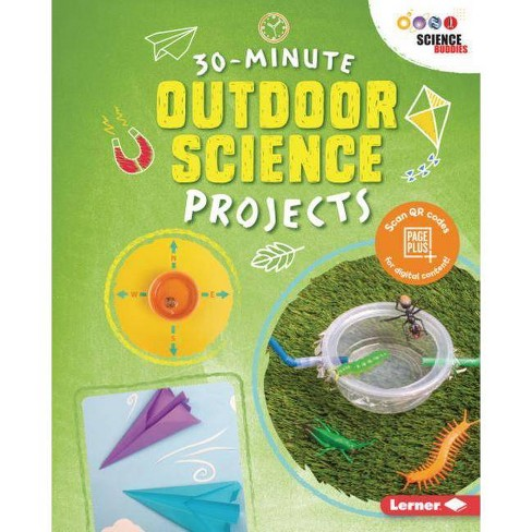 30-Minute Outdoor Science Projects - (30-Minute Makers) by  Anna Leigh (Hardcover) - image 1 of 1