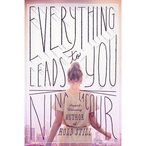 Everything Leads to You - by  Nina LaCour (Hardcover) - image 1 of 1