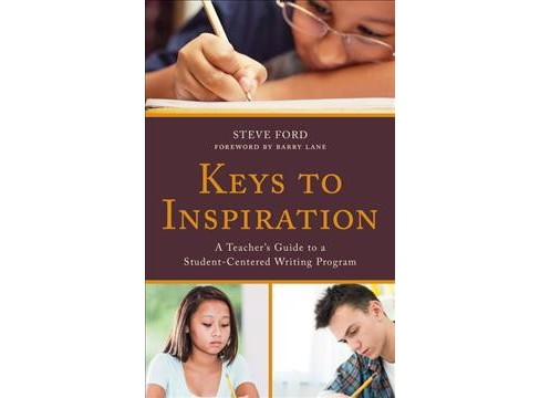 Keys to Inspiration : A Teacher's Guide to a Student-centered Writing Program -  (Paperback) - image 1 of 1