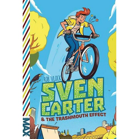 Sven Carter & the Trashmouth Effect - (Max) by  Rob Vlock (Paperback) - image 1 of 1