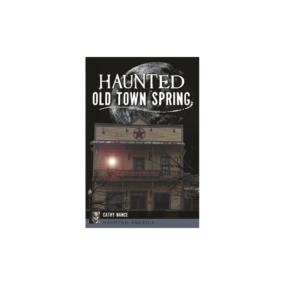 Haunted Old Town Spring (Paperback) (Cathy Nance)