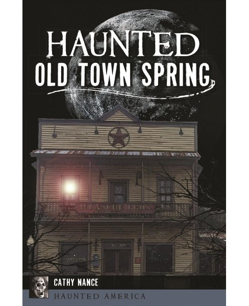 Haunted Old Town Spring (Paperback) (Cathy Nance) - image 1 of 1