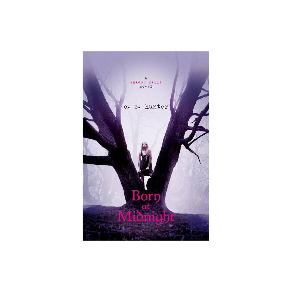 Born At Midnight Shadow Falls Novel By C C Hunter Paperback