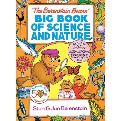 The Berenstain Bears' Big Book of Science and Nature - (Dover Children's Science Books) by  Stan Berenstain & Jan Berenstain (Paperback)