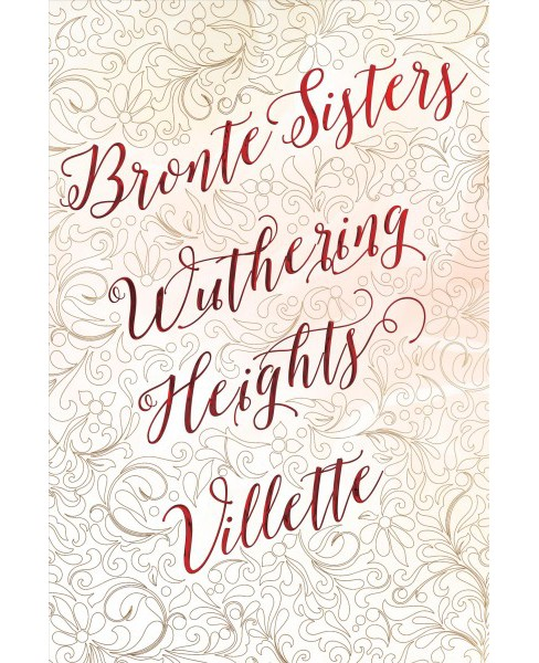 Wuthering Heights / Villette (Hardcover) (Bronte Sisters) - image 1 of 1