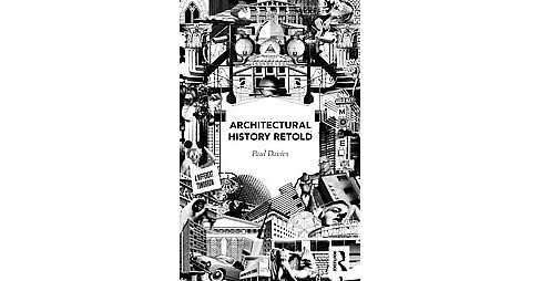 Architectural History Retold (Paperback) (Paul Davies) - image 1 of 1