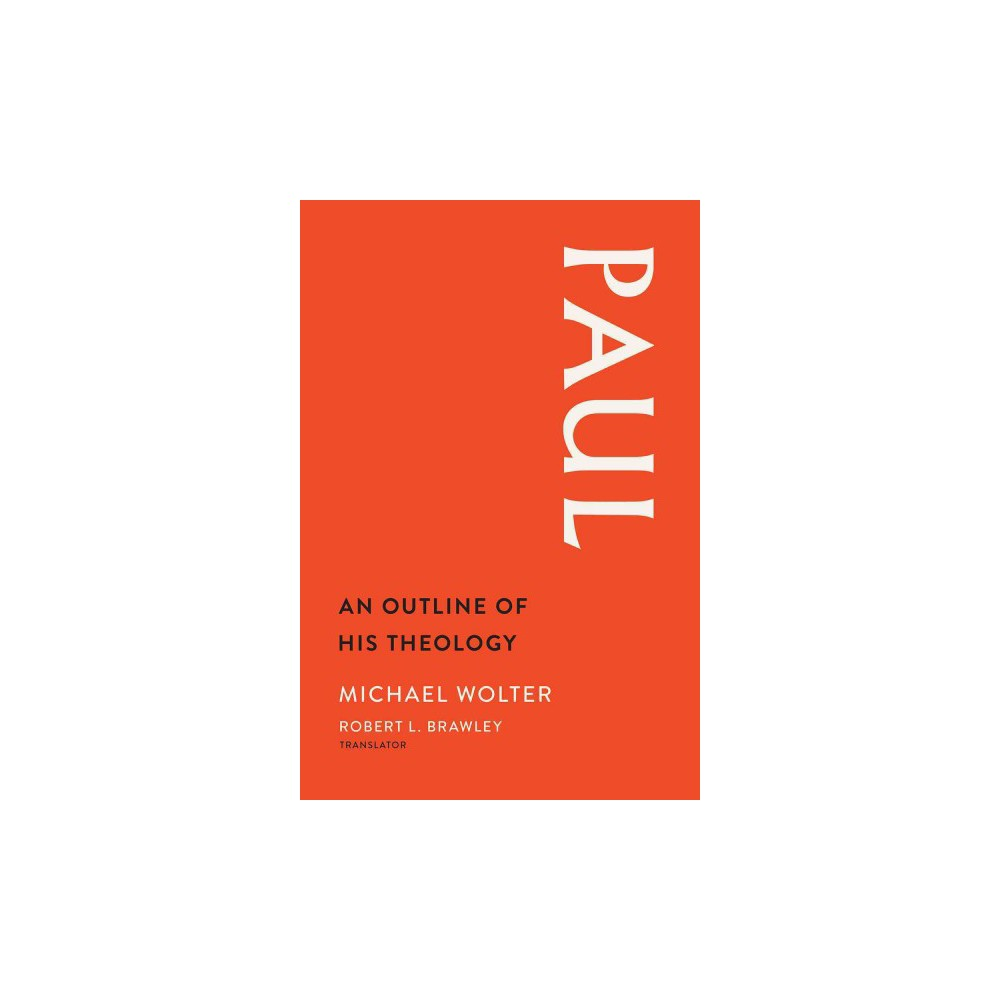 Paul : An Outline of His Theology (Hardcover) (Michael Wolter)